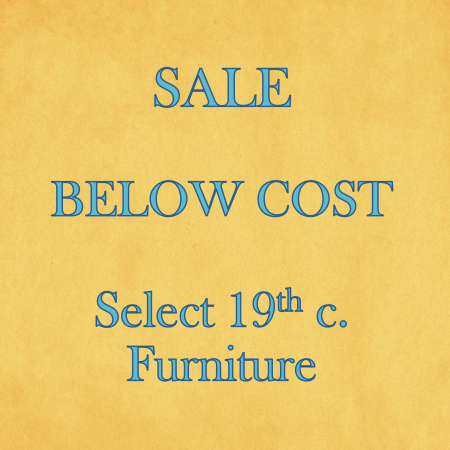 Sale - Select 19th c. Furniture
